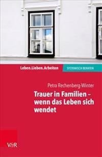 Trauer in Familien - Wenn Das Leben Sich Wendet