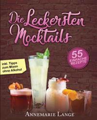 Mocktails: 55 Leckere Rezepte Fur Drinks Und Cocktails Ohne Alkohol