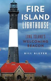 Fire Island Lighthouse: Long Island's Welcoming Beacon