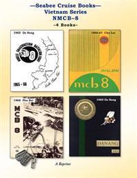 Seabee Cruise Books Vietnam Series Nmcb-8: 1965 Da Nang, 1966-67 Chu Lai, 1968 Phu Bai, 1969 Da Nang
