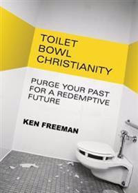 Toilet Bowl Christianity