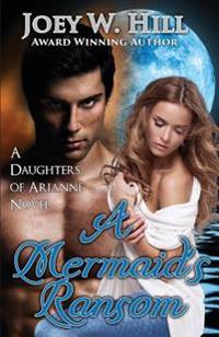 A Mermaid's Ransom: A Daughters of Arianne Series Novel