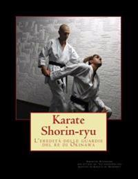 Karate Shorin-Ryu (Deluxe Edition): L'Eredita Delle Guardie del Re Di Okinawa