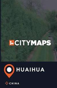 City Maps Huaihua China