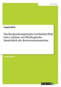 Das Kooperationsprinzips Von Herbert Paul Grice. Analyse Von Werbesprache Hinsichtlich Der Konversationsmaxime