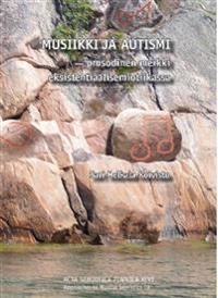 Musiikki ja autismi - prosodinen merkki eksistentiaalisemiotiikassa