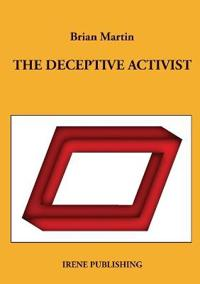 The deceptive activist