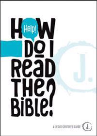 Help! How Do I Read the Bible?