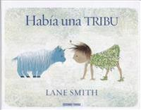 Habia una Tribu = There Is a Tribe of Kids