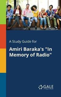 A Study Guide for Amiri Baraka's in Memory of Radio