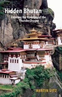Hidden bhutan - entering the kingdom of the thunder dragon