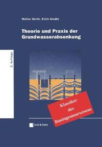 Theorie und Praxis der Grundwasserabsenkung -     Klassiker des Bauingenieurwesens