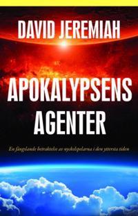 Apokalypsens agenter : en fängslande betraktelse av nyckelskaparna i den yttersta tiden