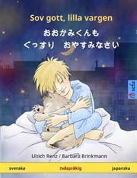 Sov Gott, Lilla Vargen - O Okami-Kun Mo Gussuri Oyasuminasai. Tvasprakig Barnbok (Svenska - Japanska)
