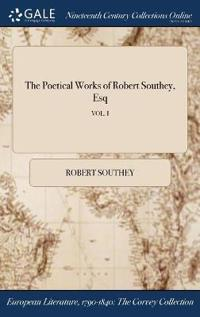 The Poetical Works of Robert Southey, Esq; Vol. I