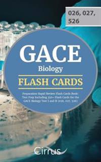 Gace Biology Preparation Rapid Review Flash Cards Book: Test Prep Including 350+ Flash Cards for the Gace Biology Test I and II (026, 027, 526)