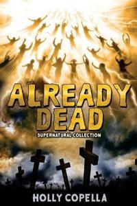 Already Dead: Supernatural Collection