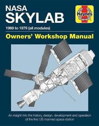Haynes NASA Skylab 1969 to 1979 (All Modules) Owners' Workshop Manual