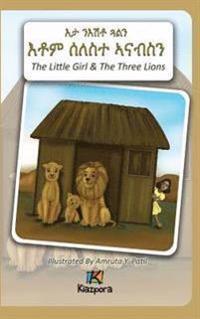 N'Eshtey Gu'aln Seleste A'Nabsn - The Little Girl and the Three Lions - Tigrinya Children Book