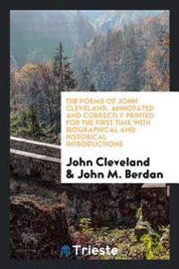 The Poems of John Cleveland, Annotated and Correctly Printed for the First Time with Biographical and Historical Introductions