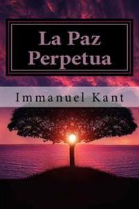 La Paz Perpetua (Spanish) Edition