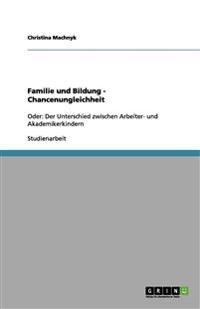 Familie Und Bildung - Chancenungleichheit