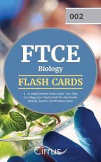 FTCE Biology 6-12 Rapid Review Flash Cards: Test Prep Including 350+ Flash Cards for the Florida Biology Teacher Certification Exam