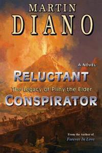 Reluctant Conspirator: The Legacy of Pliny the Elder