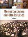 Menestystarina nimeltä kirjasto. Suomen kirjastolaitoksen nousu kansain-