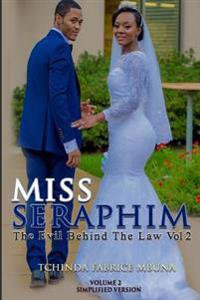 Miss Seraphim: The Evil Behind the Law Vol, II