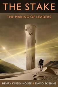 The Stake: The Making of Leaders