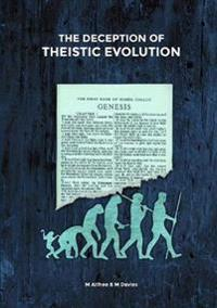 The Deception of Theistic Evolution