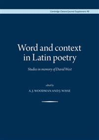 Word and Context in Latin Poetry: Studies in Memory of David West