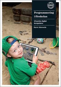 Programmering i förskolan : utveckla digital kompetens