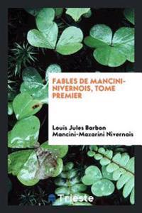Fables de Mancini-Nivernois, Tome Premier