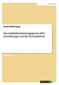 Das Antidiskriminierungsgesetz Adg - Auswirkungen Auf Die Personalarbeit