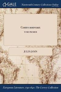 Contes Nouveaux; Tome Premier