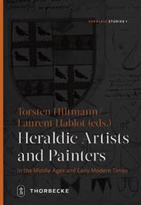 Heraldic Artists and Painters in the Middle Ages and Early Modern Times