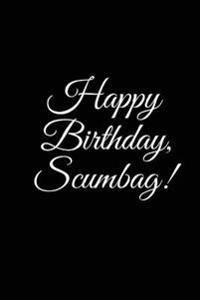 Happy Birthday, Scumbag a DIY Birthday Book, Birthday Card, Rude Gift, Funny Gift