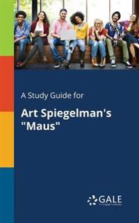 A Study Guide for Art Spiegelman's Maus