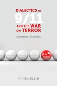 Dialectics of 9/11 and the War on Terror