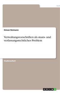 Verwaltungsvorschriften als staats- und verfassungsrechtliches Problem