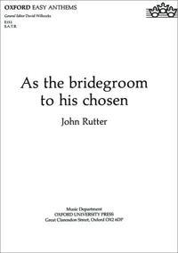 As the Bridegroom to His Chosen