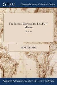 The Poetical Works of the REV. H. H. Milman; Vol. III