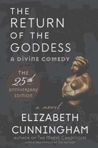 The Return of the Goddess: A Divine Comedy [25th Anniversary Edition]