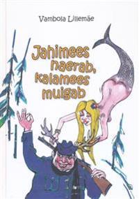 JAHIMEES NAERAB, KALAMEES MUIGAB