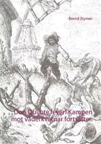 Don Quijote lever! : kampen mot väderkvarnar fortsätter - stoppa vindvansinnet