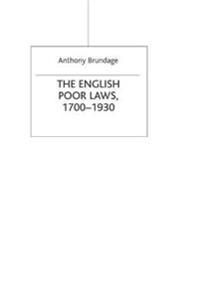 The English Poor Laws 1700 to 1930