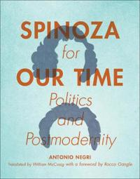 Spinoza for our time - politics and postmodernity