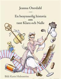 En besynnerlig historia om tant Klara och Nalle